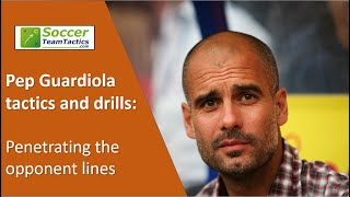 Pep Guardiola Tactics and drills: Penetrating the opponent lines