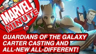 Guardians of the Galaxy, Carter Casting and All-New All-Different! - Marvel Minute 2015