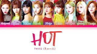 TWICE - HOT (트와이스 - HOT) [Color Coded Lyrics/Han/Rom/Eng/가사]