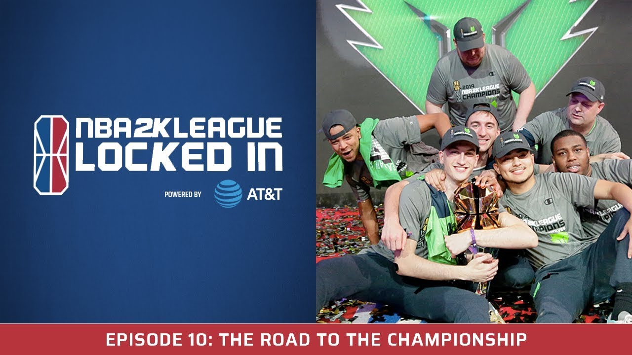 NBA 2K League Locked In Powered By AT&T: The Road to the Championship
