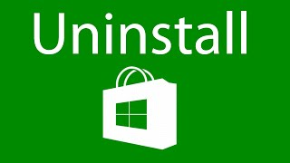 How to Completely Remove the Windows Store - Windows 10