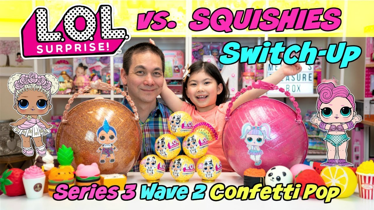 Series 3 Wave 2 Lol Surprise Confetti Pop Vs Squishies Switch