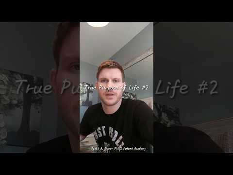 Personal Development: Life's True Purpose Part # 1 & 2