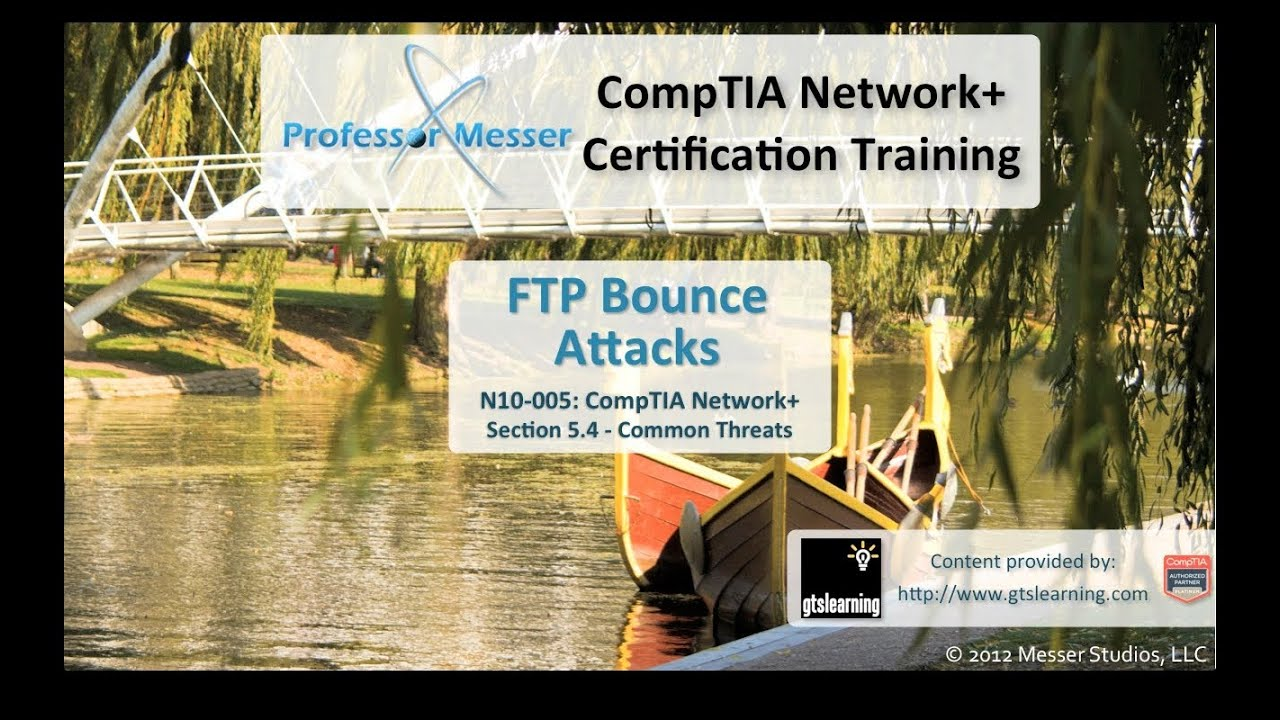 FTP Bounce Attacks - CompTIA Network+ N10-005: 5 4