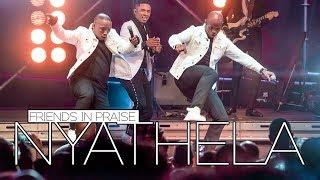 Friends In Praise - Nyathela Ft. Neyi Zimu & Omega Khunou Praise & Worship Song