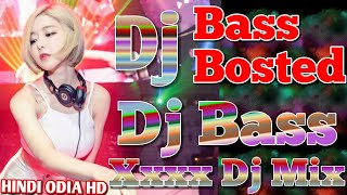 Baap Of all  Dj Songs  Xxxxx😎 Hard  Fu¢©k  Bass Mix Only At Hindi odia hd Nonstop