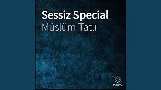Müslüm Tatlı - Sessiz Special