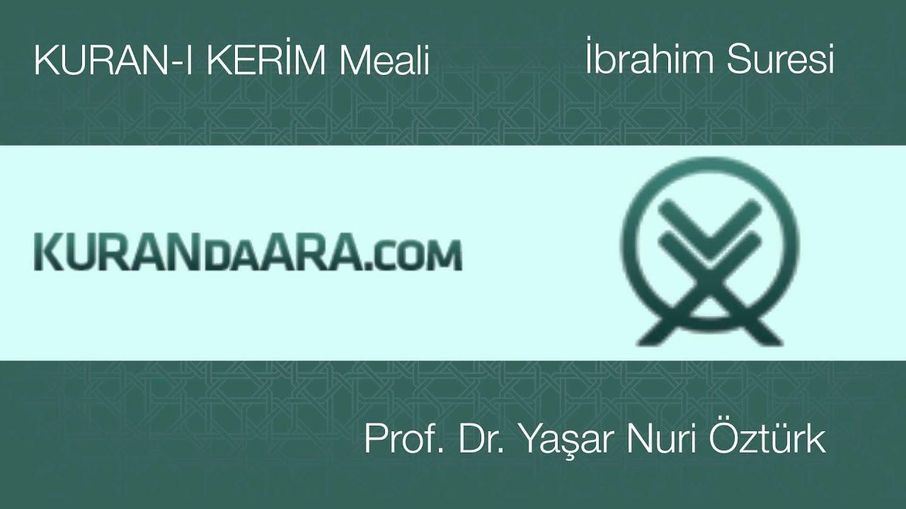 İbrahim Suresi Prof Dr  Yaşar Nuri Öztürk
