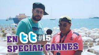 En TT #15 #SpécialCannes