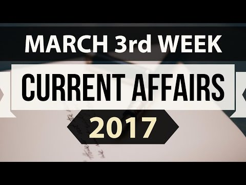 March 2017 3rd week current affairs - IBPS,SBI,Clerk,Police,SSC CGL,RBI,UPSC,