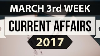 March 2017 3rd week current affairs IBPS,SBI,Clerk,Police,SSC CGL,RBI,UPSC,