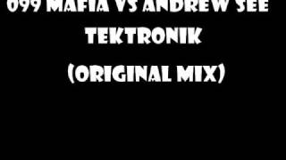099 MAFIA VS ANDREW SEE - TEKTRONIK (ORIGINAL MIX)