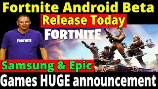 Samsung and Epic Games make HUGE announcement    Fortnite Android Beta Release TODAY