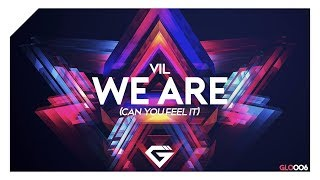 Vil - We are (Can you feel it)