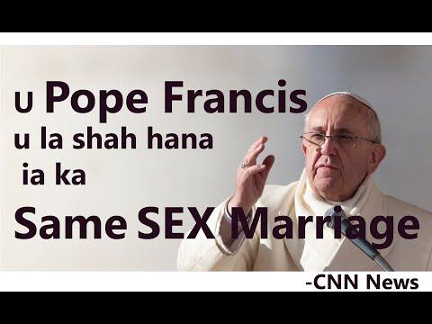 Fr JEFFREY KHONGSNI- U Pope u la shah hana ia ka Same SEX Marriage- CNN News