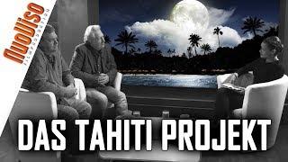 Das Tahiti-Projekt - Utopie wird Wirklichkeit - Im Gespräch mit Dirk Pohlmann & Dirk Fleck