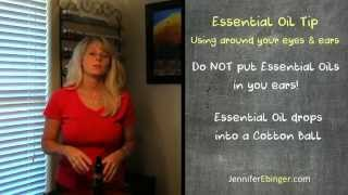 Essential Oil Tips - Using Around Your Eyes & Ears