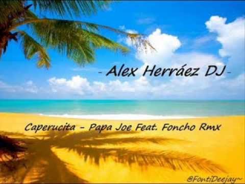 Alex Herraéz DJ - Caperucita (Papa Joe Feat. Foncho Rmx)