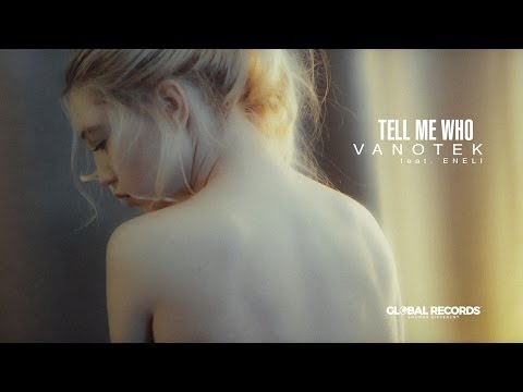 Vanotek feat. Eneli-Tell me who(lyrics-versuri)