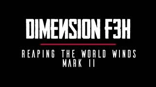 dimension f3h reaping the world winds