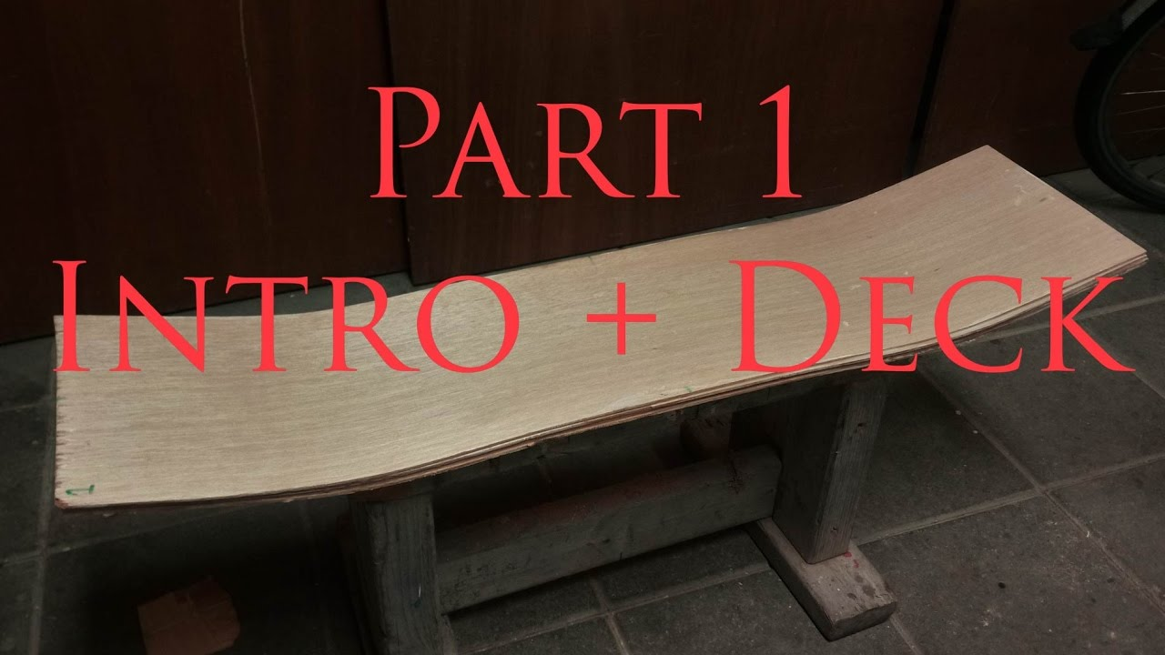 PART 1 - How to make Electric longboard - Deck build - YouTube