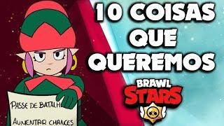 10 COISAS QUE OS JOGADORES QUEREM NO BRAWL STARS