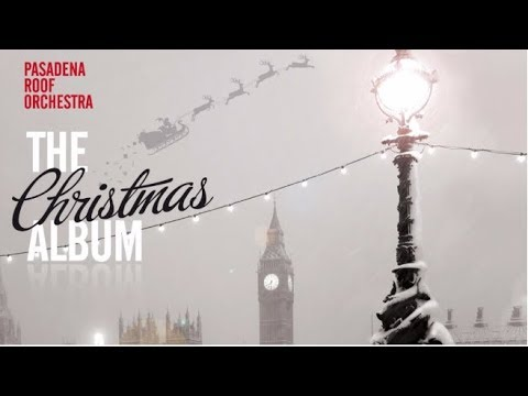 JAZZ   Pasadena Roof Orchestra  The Christmas Album  Full Album Stream