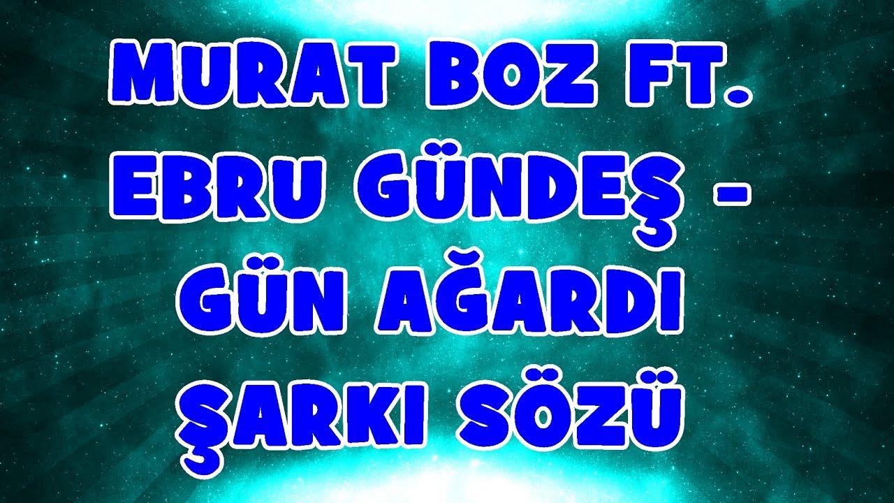 Murat Boz Ebru Gündeş Gün Ağardı Şarkı Sözü (Kork Be Allahtan) Sözleri