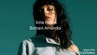 Irina Rimes-Bolnavi Amandoi (versuri)