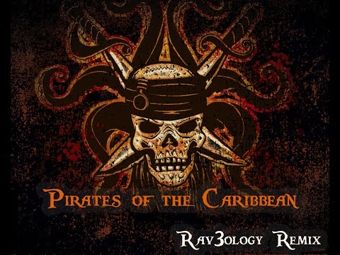 Pirates Of The Caribbean (Rav3ology Remix)