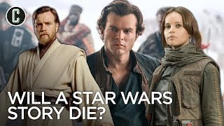 "After Han Solo, Will ""A Star Wars Story"" Die?"