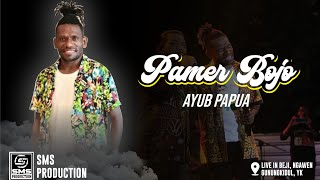 Download lagu PAMER BOJO - AYUB PAPUA ft DIDI KEMPOT - SMS PRODUCTION - LIVE LAP.WILADEG