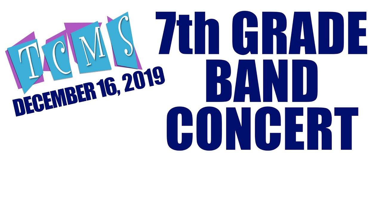 TCMS 7th Grade Band December 16. 2019 - YouTube