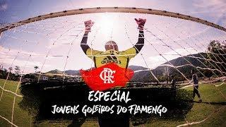 Especial jovens goleiros do Flamengo