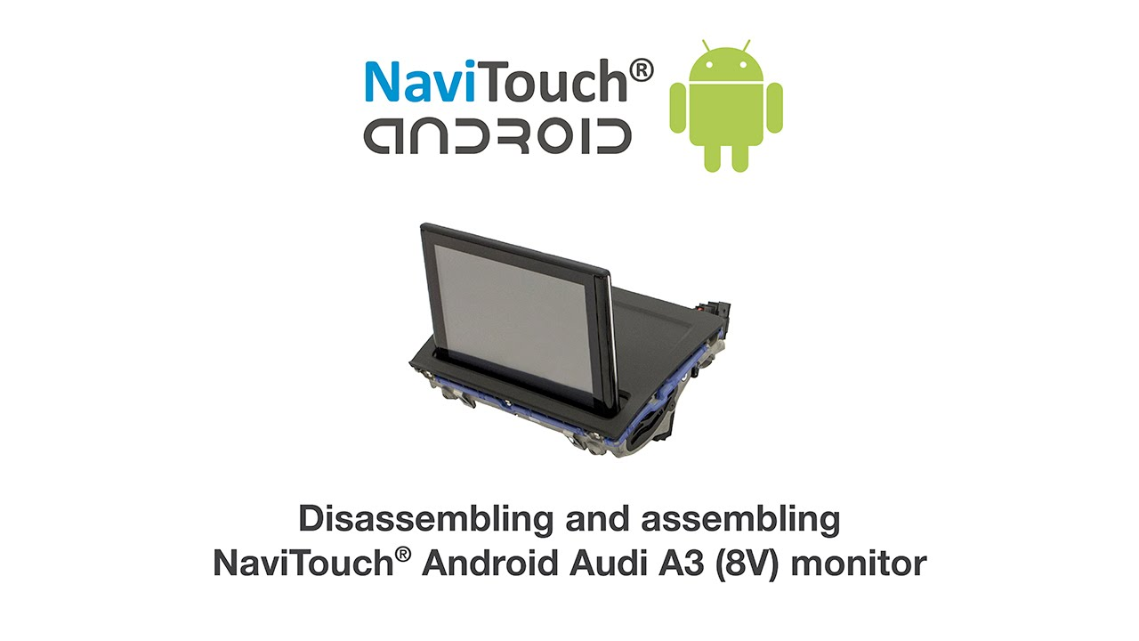 Monitor Disassembly - NaviTouch® Android - Audi A3 (8V) 2013+