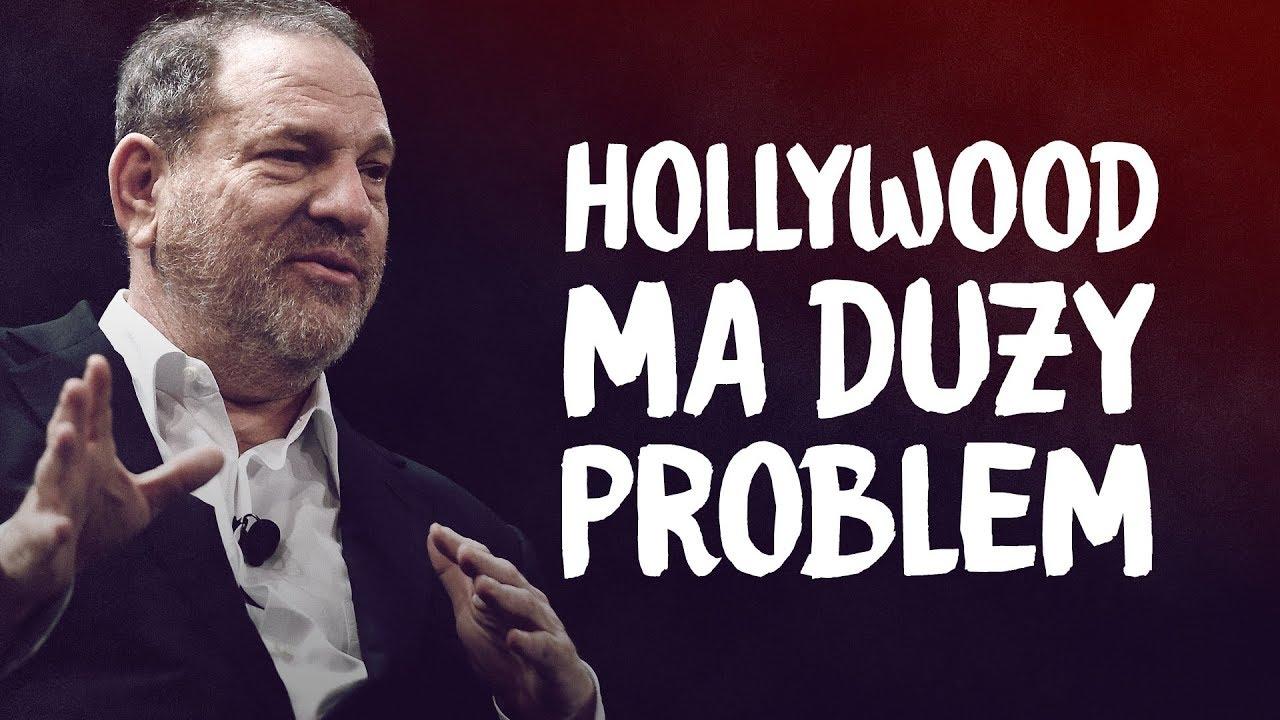 Problem Hollywood i dlaczego to dobrze, że właśnie wyszedł na jaw