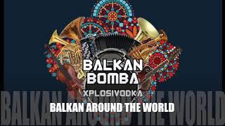 BALKAN BOMBA | 11- Balkan Around the World