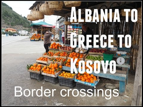 Albanian Greek and Kosovo Border Crossings
