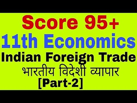 Indian Foreign Trade [Part 2],11th Class Economics :