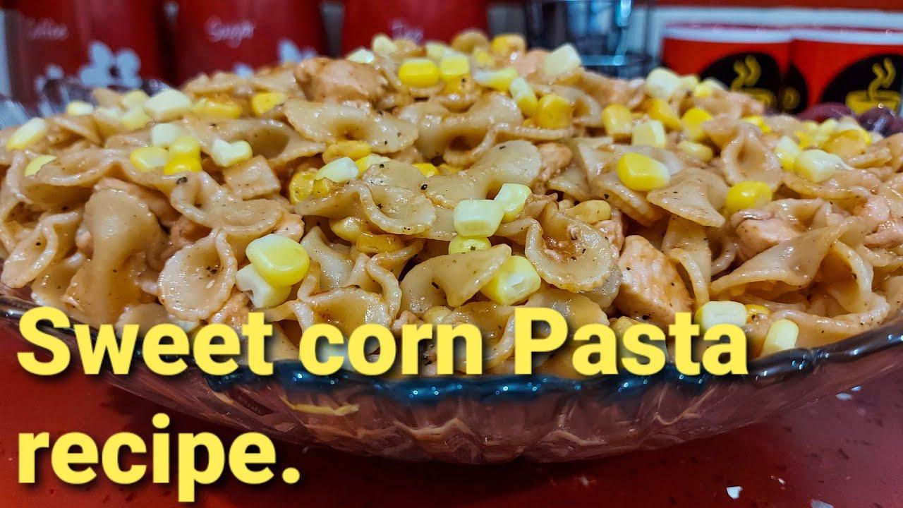 Sweet corn pasta recipe|Pasta recipe. #Sweetcornpastarecipe #Chickenpastarecipe #Foodandtaste