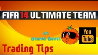 FIFA 14 Ultimate Team - Trading Tips - EP.1