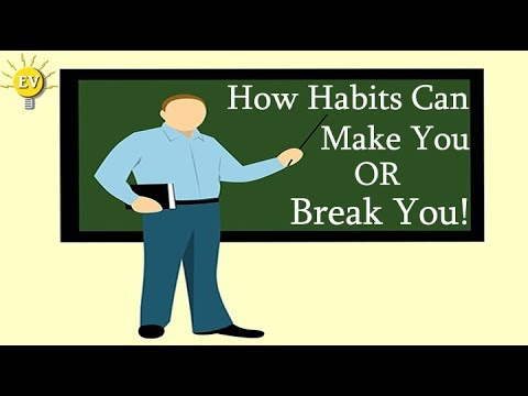 How Habits can Make You or Break You by Enlightened Vision