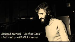 Richard Manuel - Rockin Chair - Live! 1984