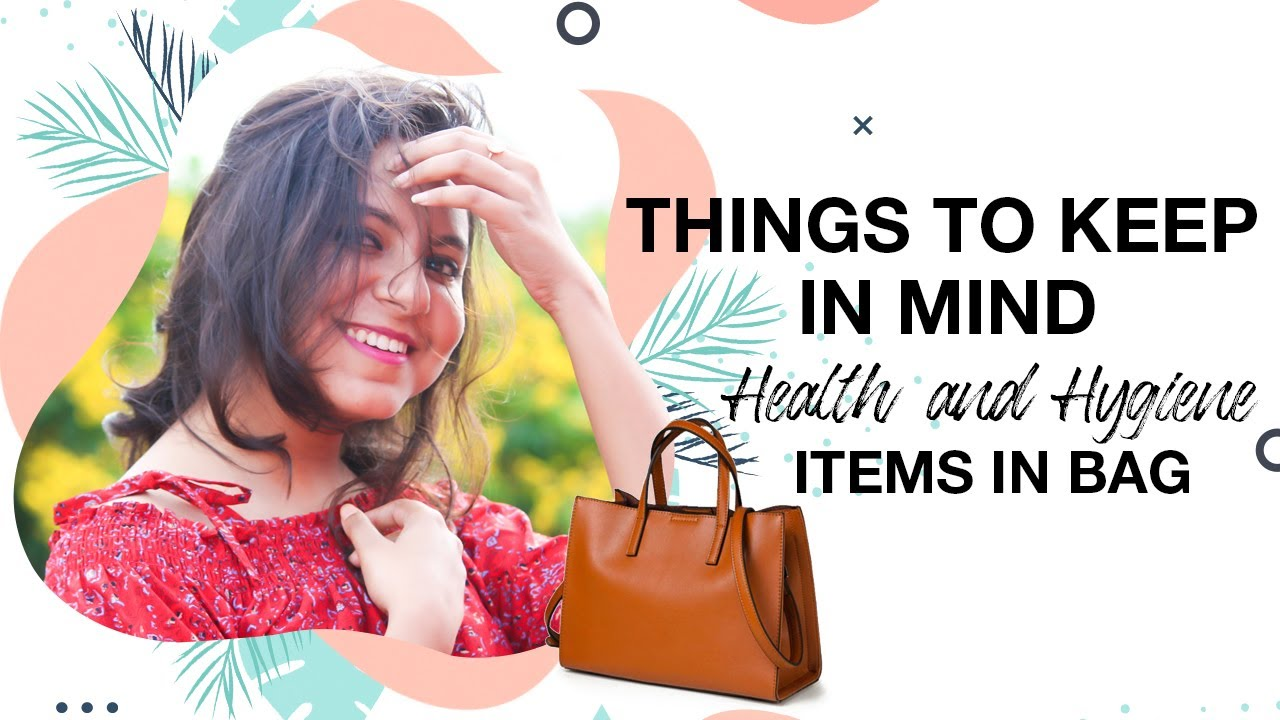 11 THINGS TO KEEP IN MIND - HEALTH & HYGIENE ITEMS IN BAG(NEW NORMAL)- Shreya Maity