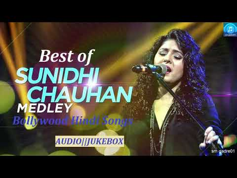 Best of Sunidhi ChauhanBollywoodHindi SongsJukebox HindiSongs