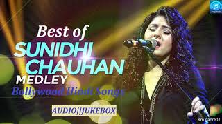 Best of Sunidhi Chauhan  Bollywood  Hindi Songs  Jukebox Hindi  Songs