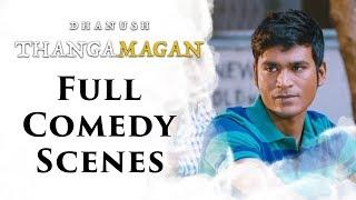 Thanga Magan - Full Comedy Scenes | Dhanush | Samantha Ruth Prabhu | Amy Jackson