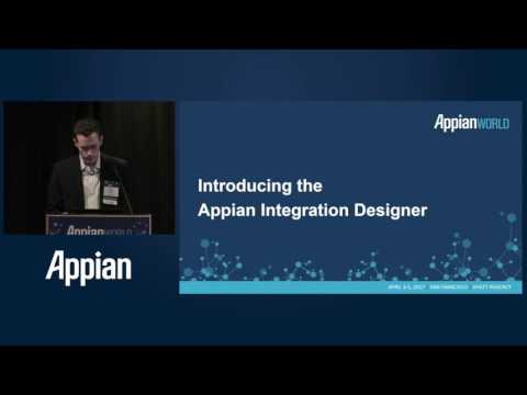 Appian World 2017: Powerful Low Code Integration and an API led Approach