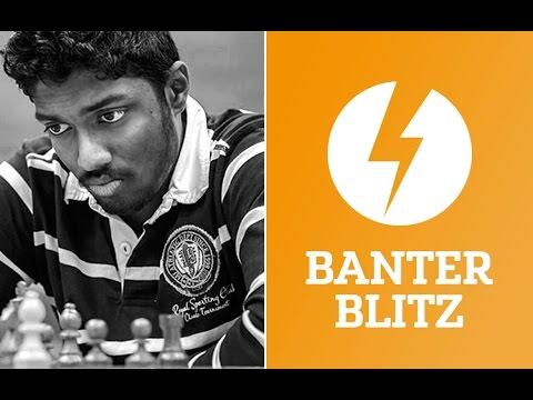 Banter Blitz with fireheart92 (GM Adhiban) - May 2, 2017
