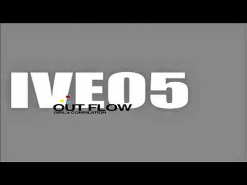 Velocity of sound - I've GIRL'S COMPILATION 5 - OUT FLOW